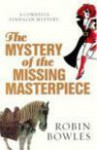 The Mystery of the Missing Masterpiece - Robin Bowles