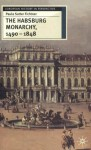 The Habsburg Monarchy 1490-1848: Attributes of Empire - Paula Sutter Fichtner