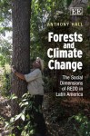 Forests and Climate Change: The Social Dimensions of REDD in Latin America - Anthony Hall