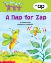 A Nap for Zap: -ap - Kama Einhorn, Cynthia Jabar