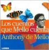 Los Cuentos Que Mello Cuenta - Anthony de Mello
