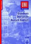 Grundkurs Übersetzen Deutsch-Englisch - Richard Humphrey