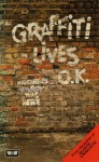Graffiti Lives, O. K - Nigel Rees