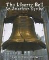 The Liberty Bell: An American Symbol - Alison Eldridge, Stephen Eldridge