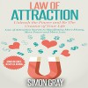 Law of Attraction: Unleash the Power and Be the Creator of Your Life - Simon Gray, Phil Baker, Great Reads Publishing