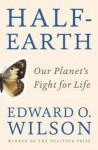 Half-Earth: Our Planet's Fight for Life - Edward O. Wilson