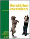 Verstärker verstehen: Über den Einsatz von Belohnung im Hundetraining (German Edition) - Viviane Theby