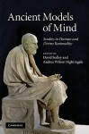 Ancient Models of Mind: Studies in Human and Divine Rationality - Andrea Wilson Nightingale, David Sedley