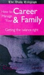 "Balancing Your Career, Family and Life (""Daily Telegraph"" Lifeplanner) - Cary L. Cooper, Suzan Lewis"