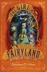 The Girl Who Raced Fairyland All the Way Home - Ana Juan, Catherynne M. Valente