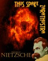Thus Spake Zarathustra: Nietzche's Claim that Religion is Self-Delusion (Timeless Classic Books) - Friedrich Wilhelm Nietzsche, Timeless Classic Books
