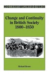 Change and Continuity in British Society, 1800 1850 - Richard Brown