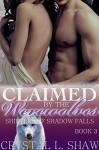 Claimed by the Werewolves (Shifters of Shadow Falls Book 3) - Crystal L. Shaw