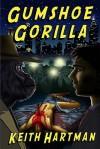 Gumshoe Gorilla - Keith Hartman, Eric Dunn