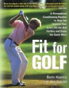 Fit for Golf: How a Personalized Conditioning Routine Can Help You Improve Your Score, Hit the Ball Further, and E - Boris Kuzmić, Jim Gorant