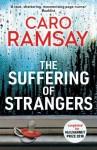 The Suffering of Strangers - Caro Ramsay