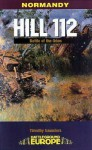 HILL 112: The Battle of the Odon (Battleground Europe) - Tim Saunders