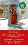 Regency Christmas Wishes - Sandra Heath, Emma Jensen, Carla Kelly, Edith Layton, Barbara Metzger