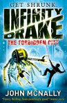 The Forbidden City (Infinity Drake, Book 2) - John McNally