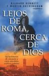 Lejos de Roma Cerca de Dios***op*** - Richard Bennett