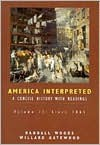 America Interpreted: A Concise History with Interpretive Readings, Volume II - Randall Bennett Woods, William B. Gatewood