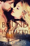 Bound and Initiated - Emily Tilton
