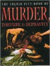 Ingrid Pitt's Book of Murder, Torture & Depravity - Ingrid Pitt