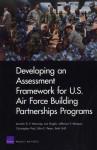 Developing an Assessment Framework for U.S. Air Force Building Partnerships Programs - Jennifer D.P. Moroney, Joe Hogler