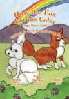 How the Fox Got His Color Bilingual Chinese English - Adele Crouch, Megan Gibbs, Bin Hu