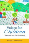Voices for Children: Rhetoric and Public Policy - William T. Gormley, Jr.