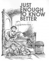 Just Enough to Know Better: A Braille Primer - Eileen Curran