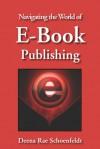 Navigating The World of E-Book Publishing - Deena Rae Schoenfeldt