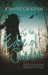 To The Edge of Shadows - Joanne Graham