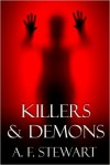 Killers and Demons - A.F. Stewart
