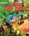 Tricky Tree Frogs - Natalie Lunis