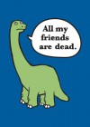 All My Friends Are Dead Felt Journal - Avery Monsen, Jory John