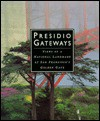 Presidio Gateways: Views of a National Landmark at San Francisco's Golden Gate - Roger Kennedy, Delphine Hirasuna, Robert Glenn Ketchum