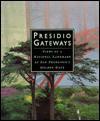 Presidio Gateways: Views of a National Landmark at San Francisco's Golden Gate - Roger Kennedy, Delphine Hirasuna, Robert Glenn Ketchum