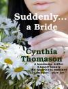 Suddenly a Bride - Cynthia Thomason
