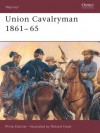 Union Cavalryman 1861-65 - Philip R.N. Katcher