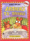 Arthur's TV Trouble (Arthur Adventure Series) - Marc Brown