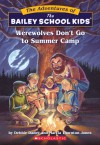 Werewolves Don't Go to Summer Camp - Debbie Dadey