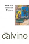 The Castle of Crossed Destinies - Italo Calvino