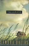 Tallgrass - Sandra Dallas