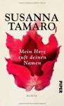 Mein Herz ruft deinen Namen - Susanna Tamaro, Maja Pflug