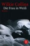 Die Frau In Weiß - Wilkie Collins, Arno Schmidt