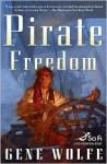 Pirate Freedom - Gene Wolfe