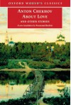 Anton Chekhov About Love: About Love And Other Stories - Anton Chekhov, Antonín Dvořák, Constance Garnett, Max Bollinger