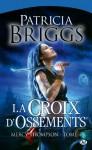La croix d'ossements - Lorène Lenoir, Patricia Briggs