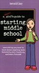 A Smart Girl's Guide to Starting Middle School: Everything You Need to Know About Juggling More Homework, More Teachers, and More Friends - Julie Williams, Angela Martini